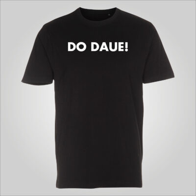 DO DAUE! T-shirt