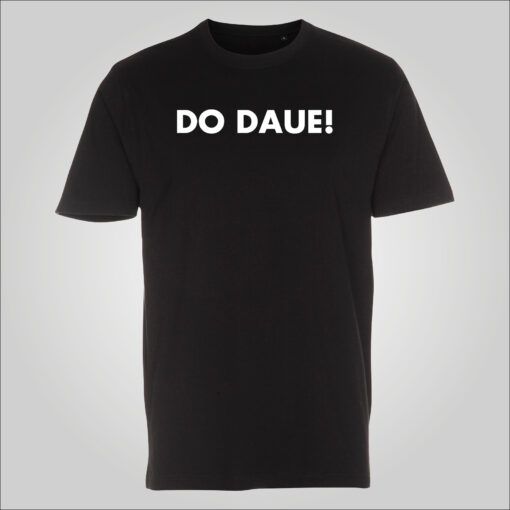 DO DAUE! T-shirt
