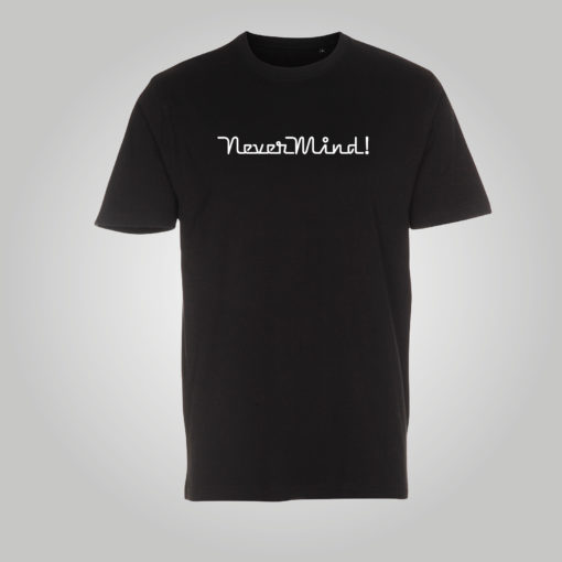 Artworx - Never Mind! - t-shirt med tryk på brystet.